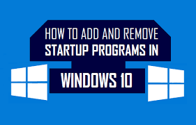 add to startup how to add and remove startup programs in windows 10