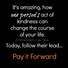 Pay It Forward Quotes Gorgeous Pay It Forward Quotes Magnificent Pay It Forward Quote Quote Number