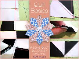 Quilt Basics - Piecing Quilt Blocks by Machine Part 4A of 5 | Sew4Home & In quilting, there are special techniques used to sew patchwork pieces into  blocks, then assemble those blocks into a quilt. The precise execution of  these ... Adamdwight.com
