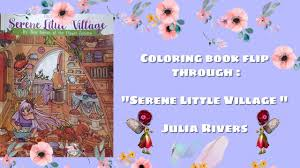 Coloring book flip through: Serene <b>little village</b>. Julia Rivers - YouTube