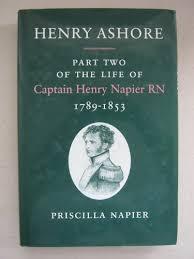 9780859552318: Henry Ashore: Part Two of the Life of Captain Henry Napier,  RN, 1789-1853 - AbeBooks - Napier, Priscilla: 0859552314