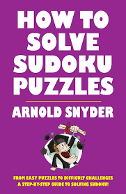 Sudoku Puzzel Solver How To Solve Sudoku Puzzles A Players Guide To Solving Easy And