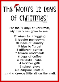 Sep 24 2019 explore emily gonzales s board 12 days of. The Mom S 12 Days Of Christmas Funny Mother Mom Life Mom Blog Christmas Holiday Bad Moms The Sisterhood Of The Trai Bad Moms Mom Life Funny Mother