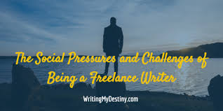 the social pressures and challenges of being a lance writer