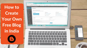 Create Your Own Blog How To Create A Free Blog In India Make Money In 2019