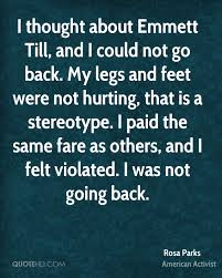rosa parks quote i thought about emmett till and i could not go  rosa parks quote i thought about emmett till and i could not go back m
