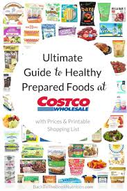 Ultimate Guide To Healthy Prepared Foods At Costco