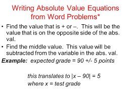 writing absolute value equations from word problems find the value that is or