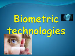 Biometric Technology Biometric Technology Pptx