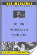 out in culture gay lesbian and queer essays on popular culture  front cover