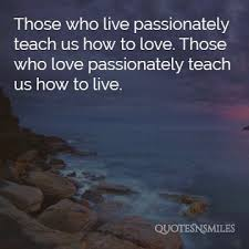 Love And Passion Quotes Beauteous Images 48 Picture Quotes To Ignite Passion Famous Quotes Love
