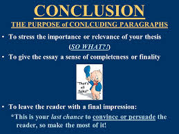 writing conclusions conclusion the purpose of concluding  3 conclusion