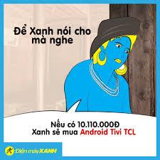 Xanh còn trẻ, Xanh muốn mua Tivi Để... - Điện máy XANH (dienmayxanh.com)