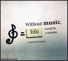 Inspirational Quotes About Music And Life Without music life would be a mistake Popular inspirational 64