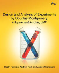 Design And Analysis Of Experiments Ebook Design And Analysis Of Experiments By Douglas Montgomery A Supplement For Using Jmp Ebook By Heath Rushing Rakuten Kobo