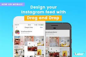 Instagram Design New Design Your Instagram Feed With Drag Drop On Mobile