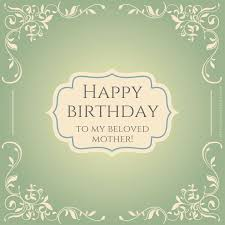 my mother is my hero essay essay on my class essay on my class best mom in the world birthday wishes for your mother happy birthday to my beloved mother