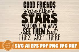 Friend svg free vector we have about (85,449 files) free vector in ai, eps, cdr, svg vector illustration graphic art design format. Good Friends Are Like Stars Graphic By Vectorcreationstudio Creative Fabrica