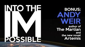 artemis andy weir. into the impossible - bonus: andy weir (author of martian and artemis) artemis