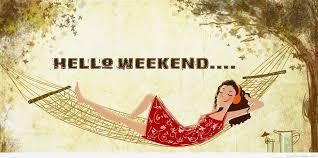 hello weekend images happy weekend hd wallpapers