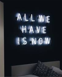 neon wall sign all we have is now neon by sygns who are based in berlin