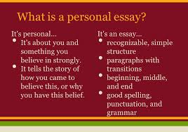 the personal essay this i believe what is a personal essay what is a personal essay it s personal it s about you