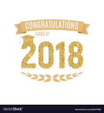 congratulations to graduate congratulations on graduation 2018 class vector image