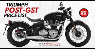 post gst triumph motorcycles price list maxabout news