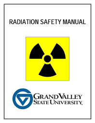 Safety Manual Radiation Safety Manual Radiation Safety Grand Valley State 7