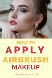 a basic introductory guide to apply airbrush makeup great if you are beginner airbrush airbrushmakeup makeuptips