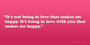 Quotes About Being In Love Fascinating 48 Happy Love Quotes Which Are Overwhelming SloDive