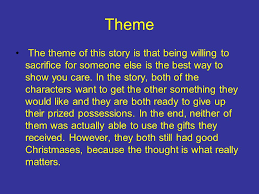 the gift of the magi rdquo by camden grant jasper raines jerrod theme the theme of this story is that being willing to sacrifice for someone else is