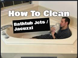 how to clean bathtub jets jacuzzi cleaning