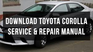 Download Toyota Corolla service and repair manual - YouTube