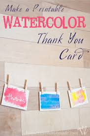 How to make your own printable watercolor thank you card. Customize it  however you like