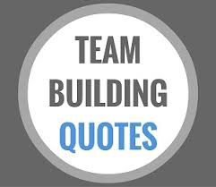 Team Quotes Top Team Building Quotes 38