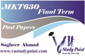 Mkt630 Current Final Term Vu Solved Past Papers Vu Study