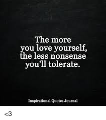 Quotes About Life And Love And Lessons Delectable The More You Love Yourself The Less Nonsense You'll Tolerate