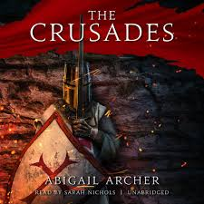 The Crusades: Amazon.co.uk: Archer, Abigail, Nichols, Sarah: 9781470856892:  Books