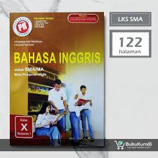 Di semester 1, terdapat 5 tema. Buku Lks Bahasa Inggris Kelas 10 Semester 1 Mapel Wajib K13 Intan Pariwara Shopee Indonesia
