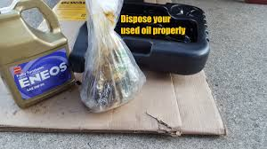 dispose of your used motor oil properly
