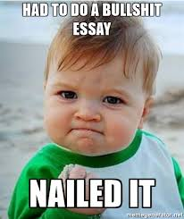 had to do a bullshit essay nailed it victory baby meme generator had to do a bullshit essay nailed it victory baby