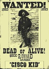 Old West Wanted Posters Reward Mexican Bandit Outlaw Cisco Kid Bank Rob Army Ebay
