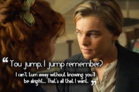 40 Inspirational 'Titanic' Quotes That Will Help You Go On And On Awesome Titanic Quotes