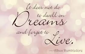 Dumbledore Quote About Dreams Best Of Best Quotes Of Albus Dumbledore