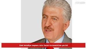 Eski belediye başkanı Aziz Duran koronavirüse yenildi