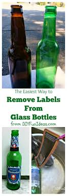 the easiest way to remove labels from glass bottles