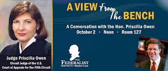 Baylor Law Federalist Society to Host Judge Priscilla Owen | Law | Baylor  University
