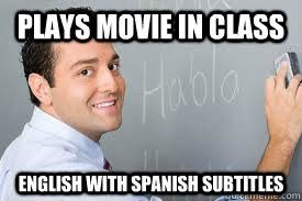 Plays Movie in class English with spanish subtitles - Good Guy ... via Relatably.com