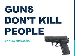 gun control guns don t kill people